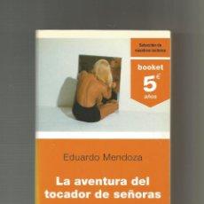 Libros: LA AVENTURA DEL TOCADOR DE SEÑORAS. - MENDOZA, EDUARDO:. Lote 221944625