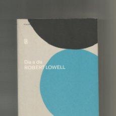 Libros: DÍA A DÍA. - LOWELL, ROBERT:. Lote 221944700