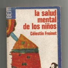 Libros: LA SALUD MENTAL DE LOS NIÑOS. - FREINET, CÉLESTIN:. Lote 221944713