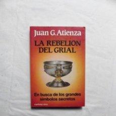 Libros: LA REBELION DEL GRIAL POR JUAN G. ATIENZA. Lote 221945133