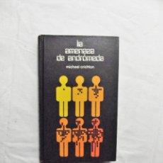 Libros: LA AMENAZA DE ANDROMEDA POR MICHAEL CRICHTON. Lote 221945475