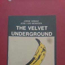 Libros: THE VELVET UNDERGROUND - JORGE ARNAIZ - J. L. MENDOZA. Lote 221945760