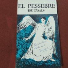Libros: EL PESSEBRE - PAU CASALS - DEDICAT I SIGNAT PER ENRIC CASALS - NA1. Lote 221945846