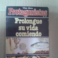 Libros: MINI LIBROS PROTAGONISTAS. NUMERO 17. PROLONGUE SU VIDA COMIENDO. GRUPO Z. Lote 221946142