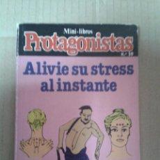 Libros: ALIVIE SU STRESS AL INSTANTE - MINI LIBROS PROTAGONISTAS 10. GRUPO Z. Lote 221946358