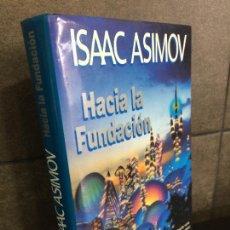 Libros: HACIA LA FUNDACION, ASIMOV, ISAAC. Lote 221985097