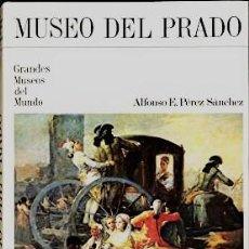 Libros: MUSEO DEL PRADO (COL. GRANDES MUSEOS DEL MUNDO) - ALFONSO E. PÉREZ SÁNCHEZ. Lote 222021085