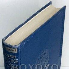 Libros: LOWELL, THOMAS. EL CORONEL LAWRENCE, EL REY SIN CORONA DE ARABIA (1916-1919). Lote 222069986