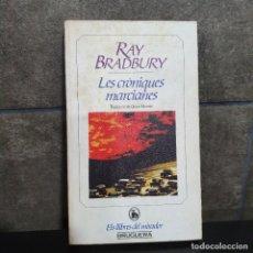 Libros: LES CRONIQUES MARCIANES. RAY BRADBURY. CATALAN.. Lote 222164278