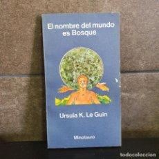Libros: EL NOMBRE DEL MUNDO ES BOSQUE, URSULA K. LE GUIN , MINOTAURO. Lote 222164418