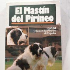 Libros: EL MASTIN DEL PIRINEO. Lote 222225532