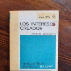 Libros: JACINTO BENAVENTE/ LOS INTERESES CREADOS/ BIBLIOTECA BÁSICA SALVAT 1970. Lote 222266562
