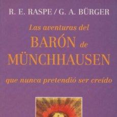Libros: LAS AVENTURAS DEL BARÓN DE MÜNCHHAUSEN. R.E.RASPE/G.A.BÜRGUER. BIBLIOMANÍAS. 1ªED.2000.. Lote 222308655