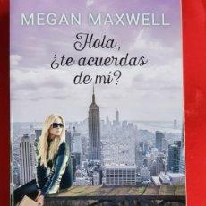 Libros: LIBRO-HOLA ¿TE ACUERDAS DE MI?-MEGAN MAXWELL-ESENCIA-VER FOTOS. Lote 219465166