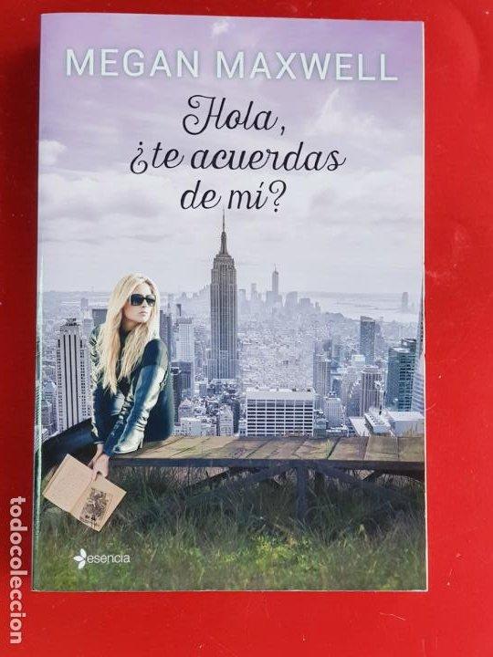 Libros: LIBRO-HOLA ¿TE ACUERDAS DE MI?-MEGAN MAXWELL-ESENCIA-VER FOTOS - Foto 20 - 219465166