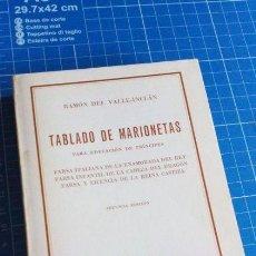 Libros: TABLADO DE MARIONETAS - RAMON DEL VALLE-INCLAN. Lote 222437292