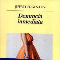 Libros: DENUNCIA INMEDIATA DE JEFFREY EUGENIDES - ANAGRAMA, 2018 (NUEVO). Lote 222455336