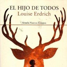 Libros: EL HIJO DE TODOS DE LOUISE ERDRICH - SIRUELA, 2017 (NUEVO). Lote 222500466