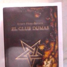 Livros: ARTURO PEREZ REVERTE. EL CLUB DUMAS. TAPA DURA. Lote 222567407