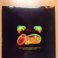 Libros: EL OASIS / MIGUEL ANGEL BRUNET LARROCHE - JOSE ANTONIO DUCE / 1990. AYUNTAMIENTO DE ZARAGOZA. Lote 222625426