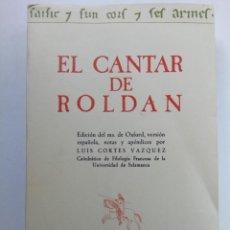 Libros: EL CANTAR DE ROLDAN (VERSIÓN ESPAÑOLA, NOTAS Y APENDICES LUIS CORTÉS VÁZQUEZ). Lote 222656377