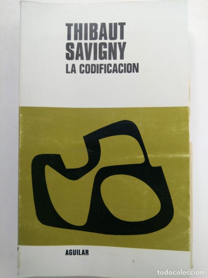 LA CODIFICACIÓN - THIBAUT SAVIGNY - AGUILAR (Libros sin clasificar)