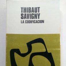 Libros: LA CODIFICACIÓN - THIBAUT SAVIGNY - AGUILAR. Lote 222671313