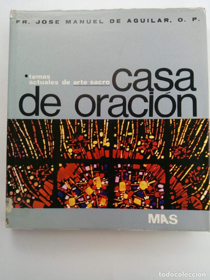 CASA DE ORACIÓN - FR. JOSÉ MANUEL DE AGUILAR - MOVIMIENTO ARTE SACRO (Libros sin clasificar)