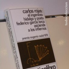 Libros: EL INGENIOSO HIDALGO Y POETA FEDERICO GARCIA LORCA ASCIENDE A LOS INFIERNOS CARLOS ROJAS - DESTINO. Lote 222697831