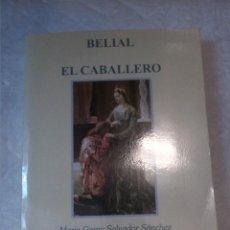 Libros: BELIAL. EL CABALLERO. MARIA GEMA SALVADOR SÁNCHEZ. EDITORIAL LA PLANA. 2005. Lote 222723565