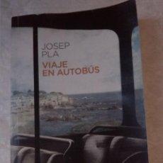 Libros: VIAJE EN AUTOBÚS. JOSEP PLA. EDICIONES DESTINO. 2019. Lote 222723660