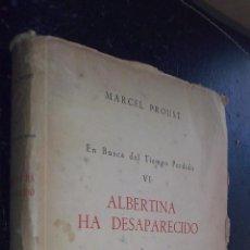 Libros: EN BUSCA DEL TIEMPO PERDIDO. TOMO VI: ALBERTINA HA DESAPARECIDO - PROUST, MARCEL:. Lote 222776097