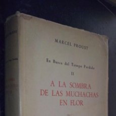 Libros: EL BUSCA DEL TIEMPO PERDIDO. TOMO II: A LA SOMBRA DE LAS MUCHACHAS EN FLOR - PROUST, MARCEL:. Lote 222776780