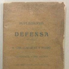 Libros: SUPLEMENTO A LA DEFENSA PRESENTADA POR D. LUIS CLARAMUNT Y FUREST EN EL EXPEDIENTE SOBRE ABUSOS EN E. Lote 222789235