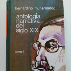 Libros: ANTOLOGÍA NARRATIVA DEL SIGLO XIX TOMO I - BERNARDINO M. HERNANDO - EDITORIAL EVEREST. Lote 222804088