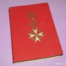 Libros: ANTIGUO MANUAL EDICIÓN LIMITADA DE LA ORDEN DE MALTA ORDEN MILITAR DE SAN JUAN DE JERUSALEN AÑO 1947. Lote 222823171