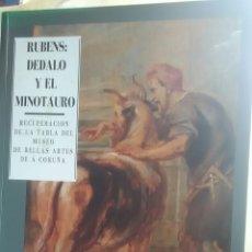 Libros: RUBENS: DÉDALO Y EL MINOTAURO. 1990. Lote 222894411