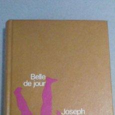 Livros em segunda mão: BELLE DE JOUR - JOSEPH KESSEL. Lote 223075900