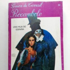 Libros: UNA HIJA DE ESPAÑA - PONSON DU TERRAIL ROCAMBOLE - EDICIONES FAVENCIA. Lote 278328943
