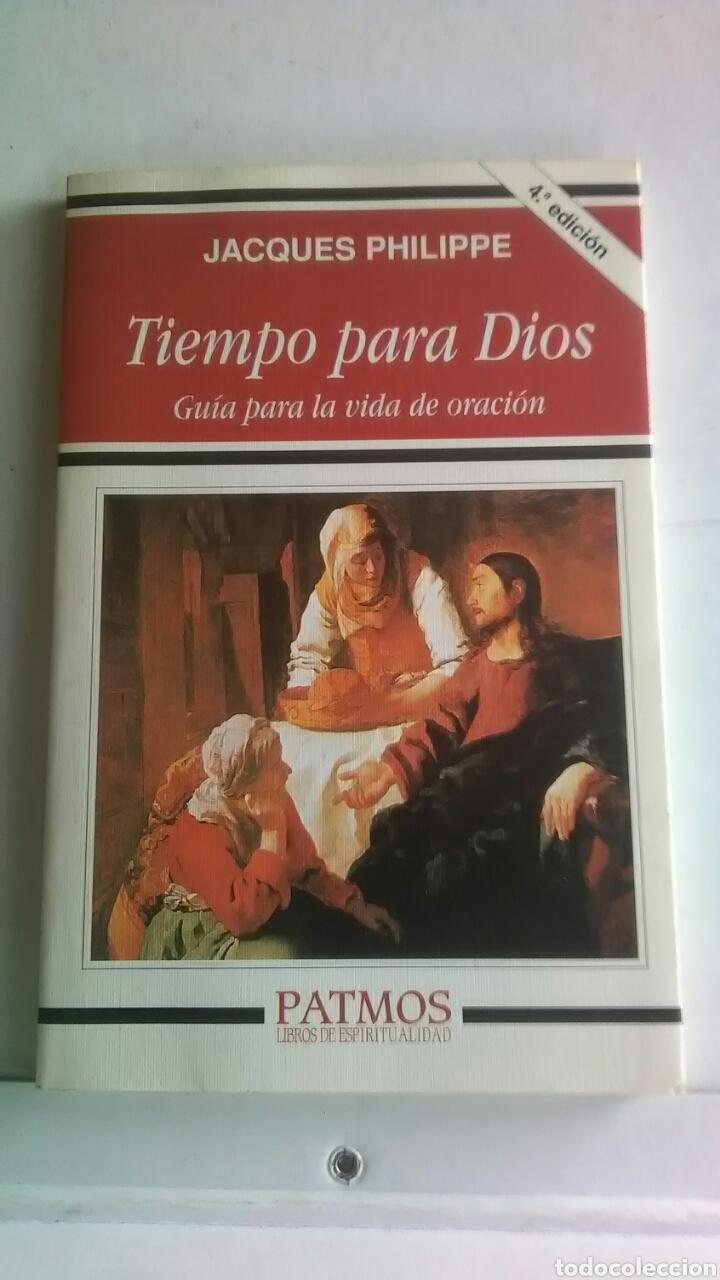 TIEMPO PARA DIOS. GUIA PARA LA VIDA DE ORACION. JACQUES PHILIPPE. PATMOS. 2003 (Libros sin clasificar)