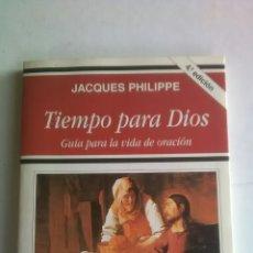 Libros: TIEMPO PARA DIOS. GUIA PARA LA VIDA DE ORACION. JACQUES PHILIPPE. PATMOS. 2003. Lote 223587085