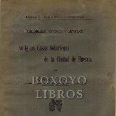 Libri di seconda mano: ARC0, RICARDO. ANTIGUAS CASAS SOLARIEGAS DE LA CIUDAD DE HUESCA. Lote 223700793