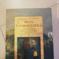 Livros em segunda mão: IBIZA Y FORMENTERA, LAS BALEARES, ARCHIDUQUE LUIS SALVADOR, LA FORADADA. Lote 223752598