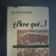 Libri di seconda mano: ¿ PARA QUE...? DE ALFONSO XIII A JUAN III - JUAN ANTONIO ANSALDO. Lote 223778480