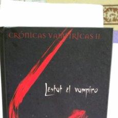 Libros: LIBRO, CRONICAS VAMPIRICAS II, LESTAD EL VAMPIRO, DE ANNE RICE - 2014. Lote 224297615
