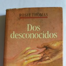 "Libros: LIBRO "" DOS DESCONOCIDOS "" / ROSIE ROSIE THOMAS / EDITADA POR VERGARA / EDITOR - 1988.. Lote 224301958"