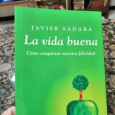 Libros: LA VIDA BUENA. JAVIER SÁDABA.. Lote 224521296