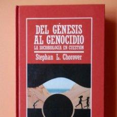 Libros: DEL GÉNESIS AL GENOCIDIO. LA SOCIOBIOLOGÍA EN CUESTIÓN - STEPHAN L. CHOROVER. Lote 284026118