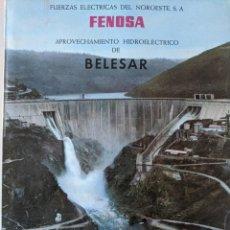 Livres: 1963 APROVECHAMIENTO HIDROELECTRICO DE BELESAR - GALICIA - FENOSA. Lote 224870417