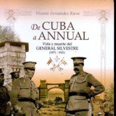Libros: DE CUBA A ANNUAL. VIDA Y MUERTE DEL GENERAL SILVESTRE ( 1987-1921 ). - FERNÁNDEZ RIERA, VICENTE.. Lote 225021108